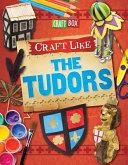 Craft Like the Tudors