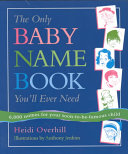 The Only Baby Name Book You ll Ever Need Book