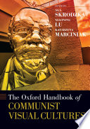 The Oxford Handbook of Communist Visual Cultures Book PDF