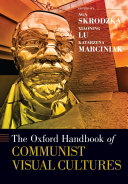 The Oxford Handbook of Communist Visual Cultures