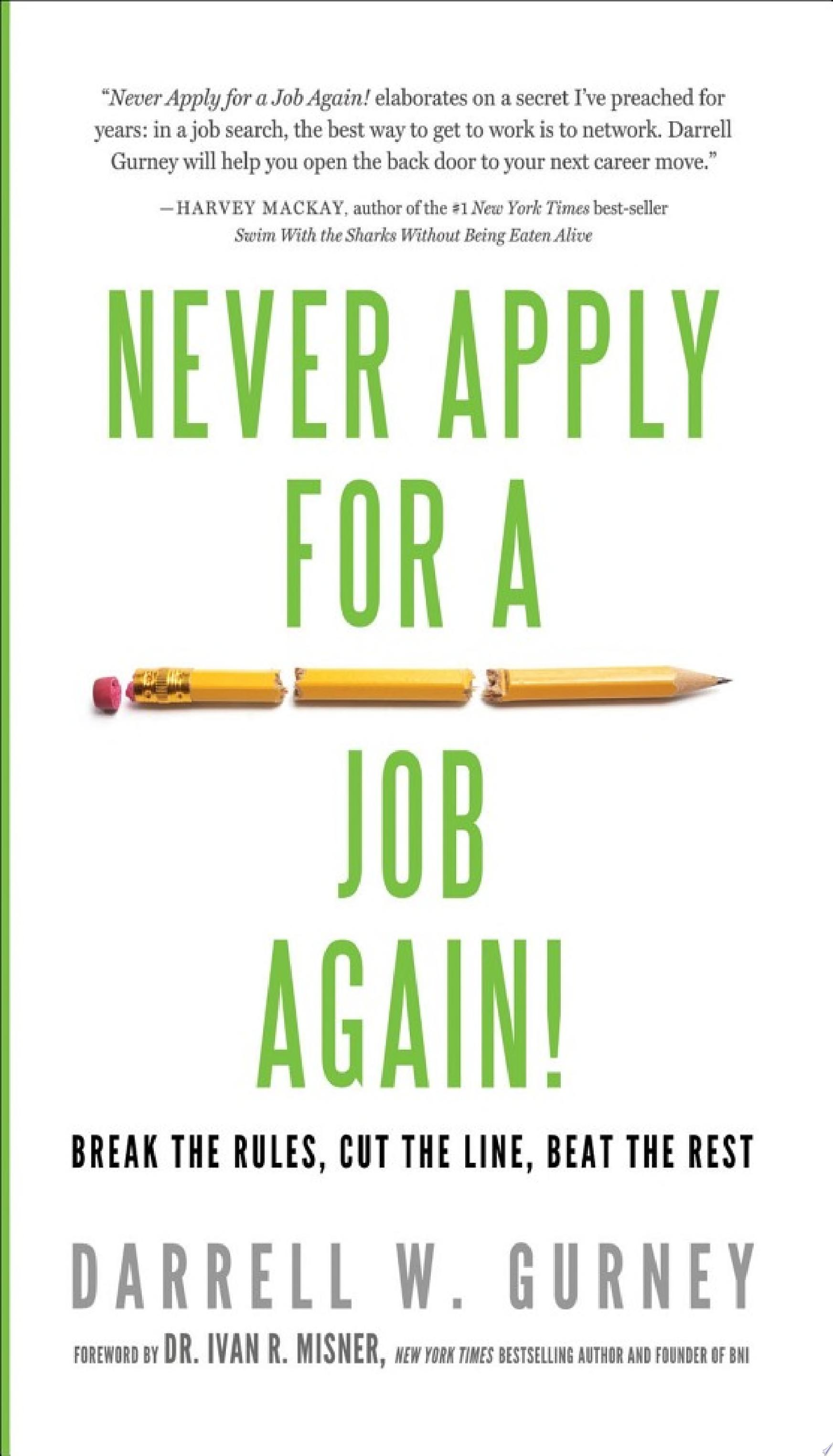 Never Apply for a Job Again