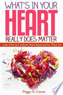 What s in Your Heart Really Does Matter