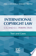 International Copyright Law  U S  and E U  Perspectives