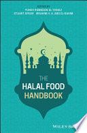 """The Halal Food Handbook"" by Yunes Ramadan Al-Teinaz, Stuart Spear, Ibrahim H. A. Abd El-Rahim"
