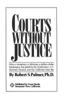 Courts Without Justice