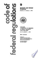 Code of Federal Regulations ... Title 9: Animals and Animal Products