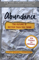 Abundance : the future is better than you think.