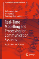 Real Time Modelling and Processing for Communication Systems