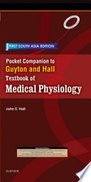 """Pocket Companion to Guyton and Hall-Textbook of Medical Physiology: First South Asia Edition E-Book"" by John E. Hall"