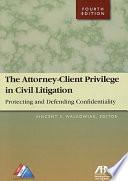 The Attorney Client Privilege In Civil Litigation