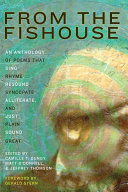 From the Fishouse : an anthology of poems that sing, rhyme, resound, syncopate, alliterate, and just plain sound great