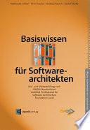 Basiswissen für Softwarearchitekten  : Aus- und Weiterbildung nach iSAQB-Standard zum Certified Professional for Software Architecture - Foundation Level