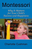 Montessori  Why It Matters for Your Child s Success and Happiness