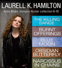 Laurell K  Hamilton s Anita Blake  Vampire Hunter collection 6 10