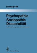 Psychopathie — Soziopathie — Dissozialität