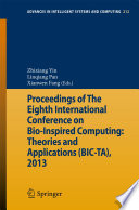Proceedings of The Eighth International Conference on Bio Inspired Computing  Theories and Applications  BIC TA   2013