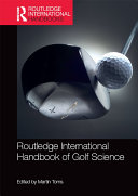 Routledge International Handbook of Golf Science
