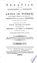 A Treatise on the Management of Pregnant and Lying in Women     First Worcester edition