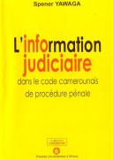 L'information judiciaire dans le code camerounais de procédure pénale