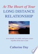 At the Heart of Your Long Distance Relationship