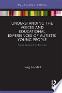 Understanding the Voices and Educational Experiences of Autistic Young People