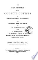 A Manual of the Practice and Evidence in Actions and Other Proceedings in the County Courts