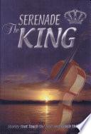 Serenade the King