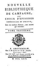 Nouvelle bibliothèque de campagne, ou Choix d'episodes intéressans et curieux, tirés des meilleurs romans, tant anciens que nouveaux