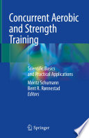 """Concurrent Aerobic and Strength Training: Scientific Basics and Practical Applications"" by Moritz Schumann, Bent R. Rønnestad"
