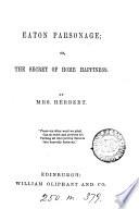 Eaton parsonage ; or, The secret of home happiness Pdf/ePub eBook