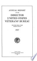 Annual report of the director, United States Veterans' Bureau for the fiscal year ended...