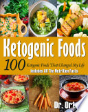 100 Ketogenic Foods That Changed My Life: Includes All The Nutrition Facts
