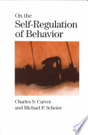 """On the Self-Regulation of Behavior"" by Charles S. Carver, Michael F. Scheier"