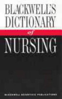 Blackwell s Dictionary of Nursing