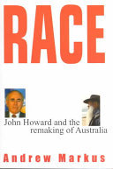 Race: John Howard and the Remaking of Australia