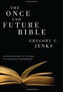 The Once and Future Bible