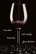 One Does Not Simply Have One Glass Of Wine A Wine Tasting Notebook Or Journal For The Enthusiastic Wine Lover