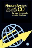 Around the world in eighty days/Le tour du monde en quatre-vingts jours (bilingual edition/édition bilingue)