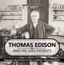 Thomas Edison and His 1093 Patents - Biography Book Series for Kids   Children's Biography Books Pdf