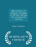 Movements Of Religious Thought In Britain During The Nineteenth Century Scholar S Choice Edition