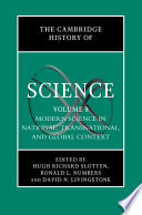 The Cambridge History Of Science Volume 8 Modern Science In National Transnational And Global Context