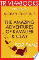 The Amazing Adventures of Kavalier   Clay  A Novel by Michael Chabon  Trivia On Books