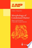 Morphology of Condensed Matter  : Physics and Geometry of Spatially Complex Systems