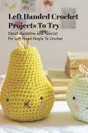 Left Handed Crochet Projects To Try