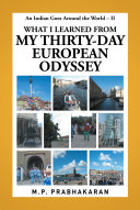 An Indian Goes Around the World – Ii: What I Learned from My Thirty-Day European Odyssey