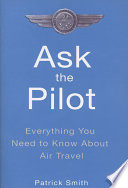 """""""Ask the Pilot: Everything You Need to Know about Air Travel"""" by Patrick Smith"""