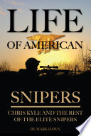 Life of American Snipers: Chris Kyle and the Rest of the Elite Snipers