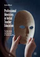 Professional Identities in Initial Teacher Education
