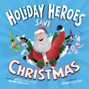 The Holiday Heroes Save Christmas Pdf/ePub eBook