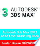 3ds Max 2021 Basic Level Modeling Book Book